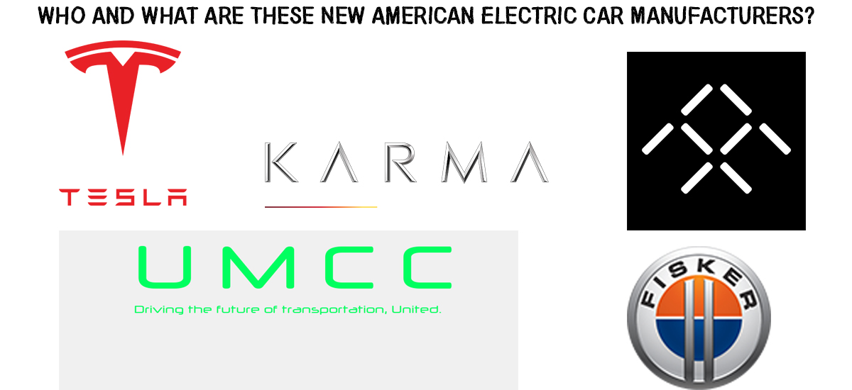 New American Eledctric Car Manufacturers - Tesla Inc, Karma Automotive, Fisker Inc, Faraday Future, UMCC